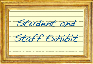 Student and Staff Exhibit