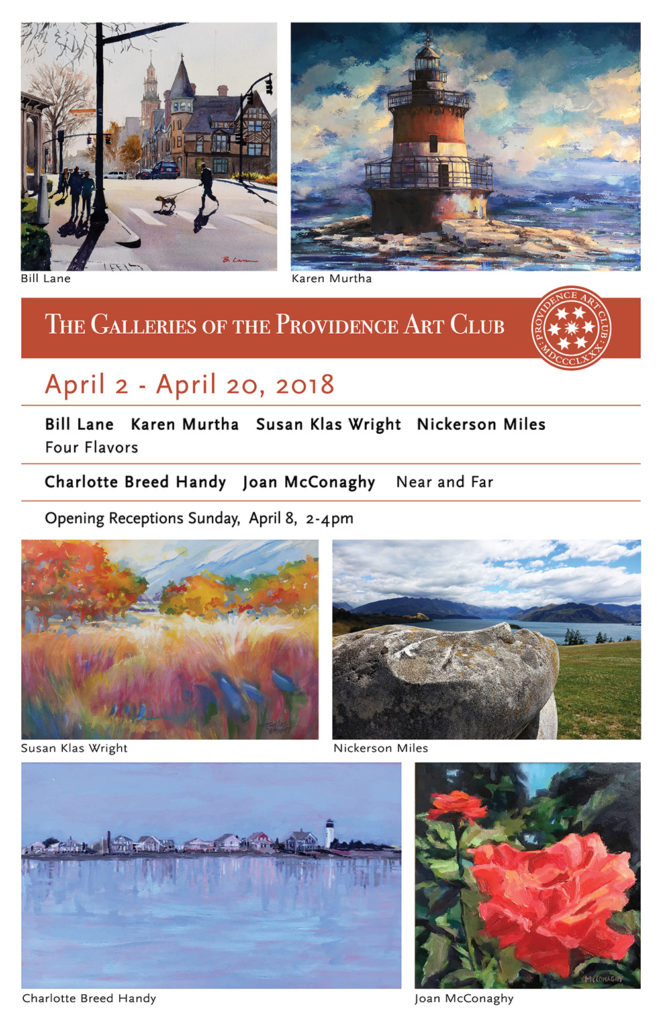 Join the Providence Art Club on Sunday, April 8, from 2-4pm for festive Opening Receptions to celebrate three new exhibitions. On view in Maxwell Mays and Mary Castelnovo Galleries: Bill Lane. Karen Miurtha, Susan Klas Wright, Nickerson Miles: Four Flavors On view in Dodge House Gallery: Charlotte Breed Handy, Joan McConaghy: Near and Far