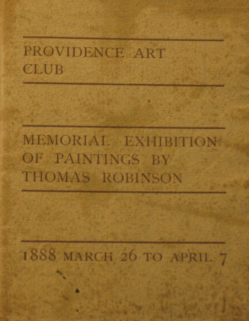 Memorial Exhibition of Paintings by Thomas Robinson, 1888, March 26 - April 7, Providence Art Club